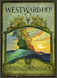Westward ho!, Or the Voyages and Adventres of Sir Amyas Leigh, Knight, of Burrough, in the County of Devon, in the Reign of Her Most Glorious Majesty, Queen Elizabeth