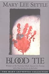 Blood Tie (Mary Lee Settle Collection) Paperback