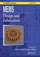 MEMS: Design and Fabrication (Mechanical and Aerospace Engineering Series)