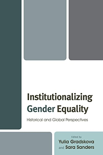 Institutionalizing Gender Equality: Historical and Global Perspectives