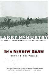 In a Narrow Grave : Essays on Texas