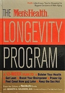The Men'sHealth Longevity Program: A 12-Week Plan for Bolster Your Health, Get Lean, Boost Your Brainpower, Power Up, Feel Great Now and Later and Keep the Sex Hot (Longevity Now Program compare prices)