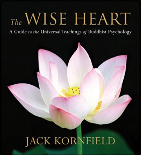 The Wise Heart: Perennial Strategies for Enlightened Living