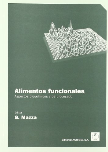 Descargar Libro Alimentos Funcionales, Aspectos Bioquímicos Y De Procesado G. Mazza