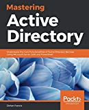 img - for Mastering Active Directory: Understand the Core Functionalities of Active Directory Services Using Microsoft Server 2016 and PowerShell book / textbook / text book