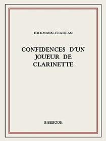 Confidences d'un joueur de clarinette par Erckmann-Chatrian