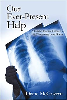 Book Our Ever-Present Help: A Family's Journey Through A Life-Threatening Lung Disease