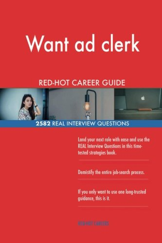 Want ad clerk RED-HOT Career Guide; 2582 REAL Interview Questions ebook