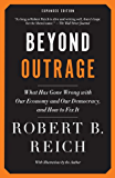 Beyond Outrage: Expanded Edition: What has gone wrong with our economy and our democracy, and how to fix it