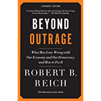 Beyond Outrage: Expanded Edition: What has gone wrong with our economy and our democracy, and how to fix it (English Edition)
