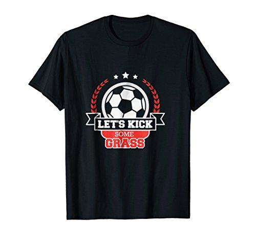Let's Kick Some Grass Soccer Gift T-Shirt ()