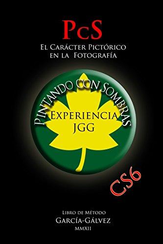 Descargar Libro Pintando Con Sombras: El Carácter Pictórico En La Fotografía Juan García-gálvez