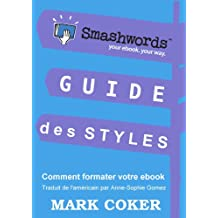 Guide des Styles Smashwords (Smashwords Guides) (French Edition)