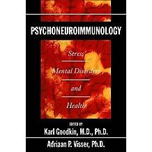 Psychoneuroimmunology: Stress, Mental Disorders, and Health
