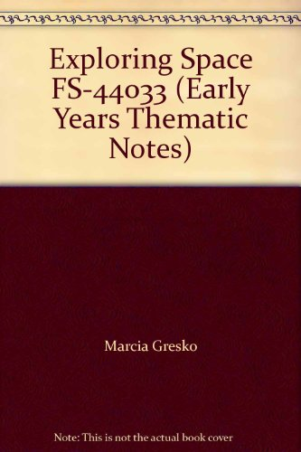 Exploring Space FS-44033 (Early Years Thematic Notes)