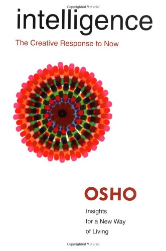 Intelligence: The Creative Response to Now - Book  of the Osho Insights for a new way of living