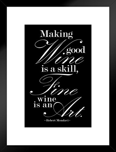 Robert Mondavi Making Good Wine Is A Skill Black Matted Framed Poster by ProFrames 20x26 inch - Edge Napa Valley Cabernet