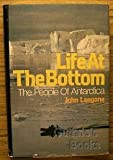 Life at the Bottom: The People of Antarctica
