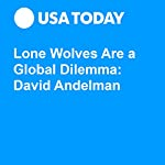 Lone Wolves Are a Global Dilemma: David Andelman   David A. Andelman