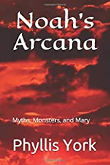 Noah's Arcana: Myths, Monsters, and Mary Paperback