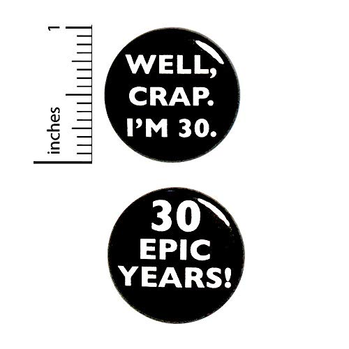 Funny 30th Birthday 2 Pack Button Pins Or Magnets Well Crap I'm 30 1