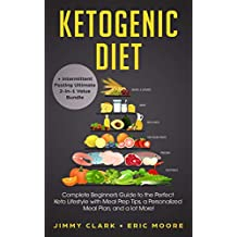 Ketogenic Diet + Intermittent Fasting Ultimate 2-in-1 Value Bundle: Complete Beginner's Guide to the Perfect Keto Lifestyle with Meal Prep Tips, a Personalized Meal Plan, and a lot More!