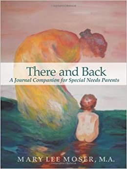 There and Back: A Journal Companion for Special Needs Parents