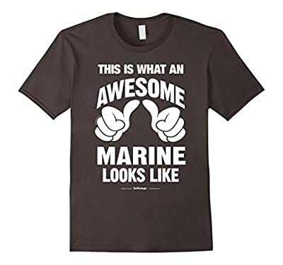 This Is What An Awesome Marine Looks Like Funny T-Shirt