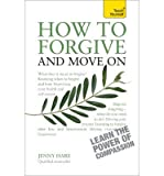 img - for [How to Forgive and Move on: Teach Yourself] (By: Jenny Hare) [published: March, 2014] book / textbook / text book
