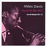 Out of the Blue Vol. 2 - Live at Birdland 1951-53 by Miles Davis (2002-07-23)