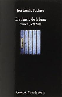 El silencio de la luna Poesía V par Pacheco