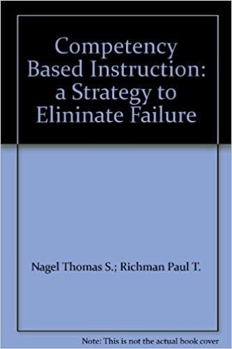 Competency Based Instruction A Strategy To Elininate Failure Nagel
