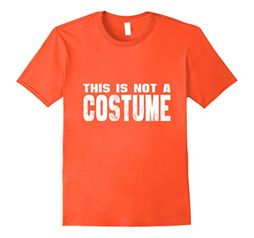 Mens This Is Not A Costume Non Offensive T Shirt Medium Orange