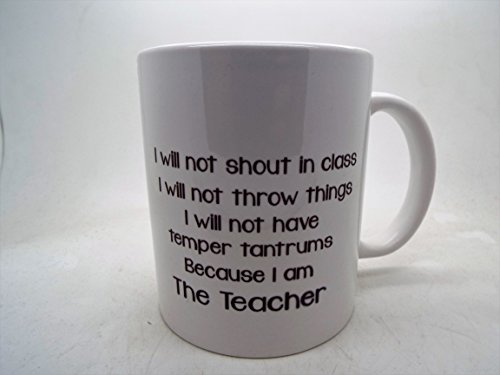 Misbehave I Will Not Mug because I am the teacher Mugs 11oz