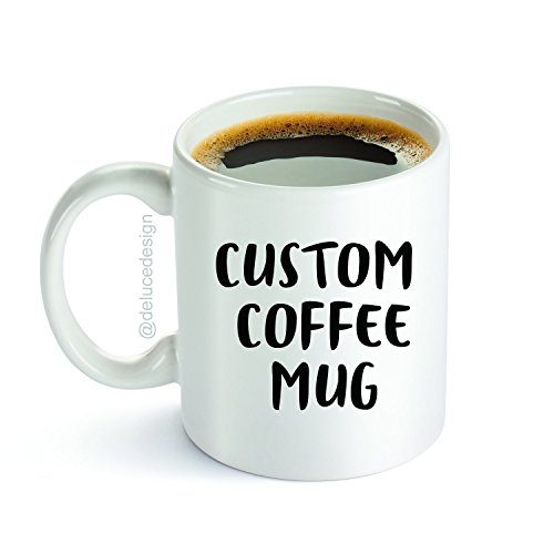 018d74c439527 Custom Coffee Mug - Personalized Name, Message, Words or Inside Joke -  Design Your Own Mug. Custom Holiday Mug, Fathers Day Mug or Mothers Day Mug.