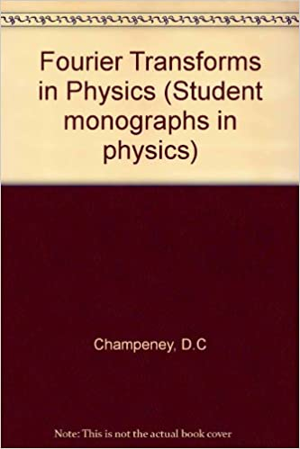 Book Fourier Transforms in Physics (Student monographs in physics)
