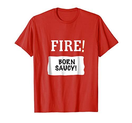 Fire Sauce Born Saucy T-Shirt Hot Mild Costume -