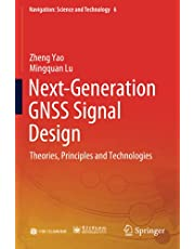 Next-Generation GNSS Signal Design: Theories, Principles and Technologies (Volume 6)
