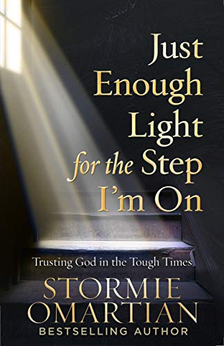 (Just Enough Light for the Step I'm On: Trusting God in the Tough Times)