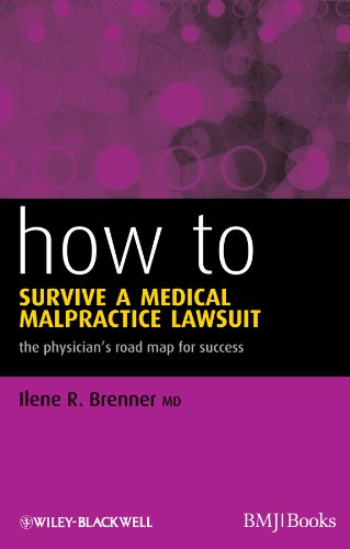 Download How to Survive a Medical Malpractice Lawsuit: The Physician's Roadmap for Success (HOW – How To) Pdf