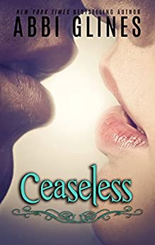 Ceaseless (Existence #3) by [Glines, Abbi]