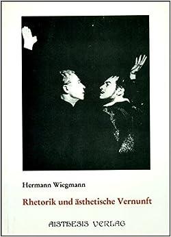 Rhetorik und asthetische Vernunft (German Edition)