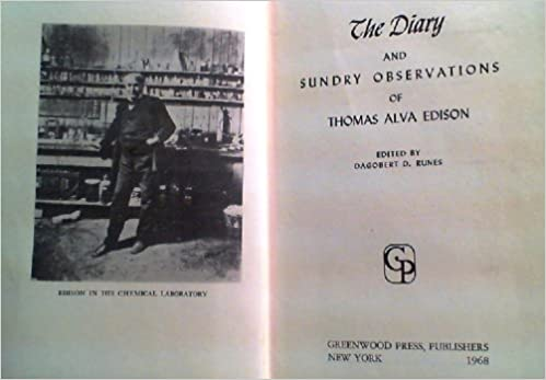 Diary and sundry observations of thomas alva edison thomas a diary and sundry observations of thomas alva edison new ed of 1948 ed edition fandeluxe Image collections