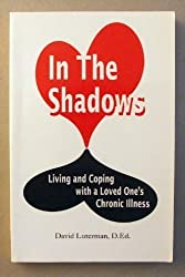 In the Shadows: Living and Coping With a Loved Ones Chronic Illness