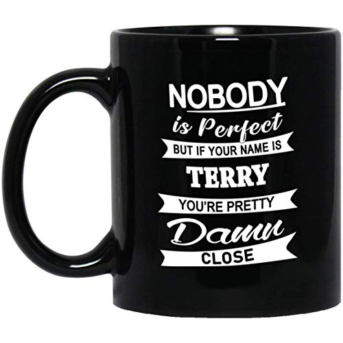 Terry Name Gifts - Nobody Perfect But Your Name Terry You're Pretty Coffee Mug - Amazing Birthday Christmas Gift For Men Women - Gag Gifts Tea Cup Black Ceramic 11 Oz