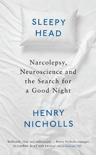 Sleepyhead: Narcolepsy, Neuroscience and the Search for a Good Night