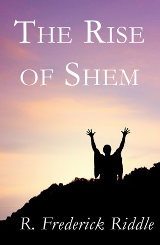 Book: The Rise of Shem by R. Frederick Riddle