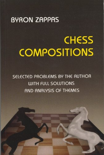 Chess Compositions. Selected Problems by the Author with Full Solutions and Analysis of Themes