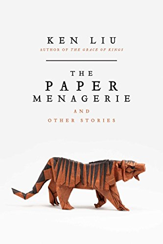The Paper Menagerie and Other Stories by [Liu, Ken]