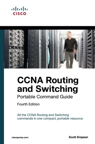 CCNA Routing and Switching Portable Command Guide (ICND1 100-105, ICND2 200-105, and CCNA 200-125) (4th Edition) from CISCO